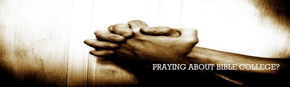 Praying About Bible College